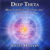 Deep Theta : High Coherence Soundscapes For Meditation And Healing Songs