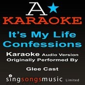 It's My Life/Confessions (Originally Performed By Glee Cast) [Audio Karaoke Version] Songs