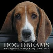Dog Dreams - Relaxing Music For Dogs & Dog Lovers Vol. 1 Songs
