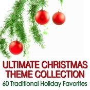Ultimate Christmas Theme Collection - 60 Traditional Holiday Favorites Songs