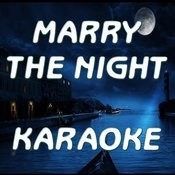 Marry The Night (In The Style Of Lady Gaga) (Karaoke) Songs