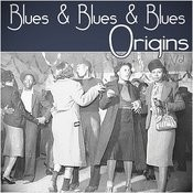 Blues & Blues & Blues Origins - Vol 1 Songs