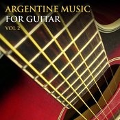Argentine Music For Guitar - Folklore / Vol. 2 Songs