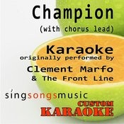 Champion (With Chorus Lead) [Originally Performed By Clement Marfo & The Front Line] [Karaoke Audio Version] Songs