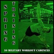 Spring Training: 50 Military Workout Cadences Songs