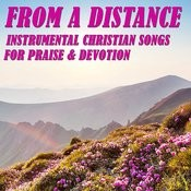From A Distance: Instrumental Christian Songs For Praise & Devotion Songs