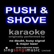 Push & Shove (Originally Performed By No Doubt, Busy Signal & Major Lazer) [Karaoke Audio Version] Songs