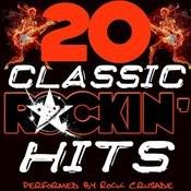 20 Classic Rockin' Hits Songs