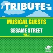 A Tribute To The Musical Guests Of Sesame Street Vol. 3 Songs