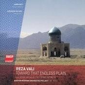 Reza Vali: Toward That Endless Plain Songs