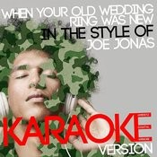 When Your Old Wedding Ring Was New (In The Style Of Joe Longthorn) [Karaoke Version] - Single Songs