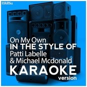 On My Own (In The Style Of Patti Labelle & Michael Mcdonald) [Karaoke Version] - Single Songs