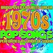Bridge Over Troubled Water: 1970's Pop Songs Songs