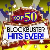 Top 50 Blockbuster Hits Ever! Songs