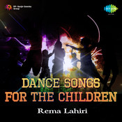 Dance Songs For The Children - Rema Lahiri Songs
