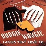 Ladies That Love To Boogie Woogie - Featuring Winifred Atwell, Hadda Brooks, Mary Lou Williams, Georgia White And Many Others Songs