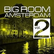 Big Room Amsterdam, Vol. 2 Songs