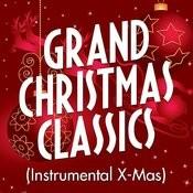 Grand Christmas Classics (Instrumental X-Mas) Songs
