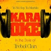Yo No Soy Tu Marido (In The Style Of Trebol Clan) [Karaoke Version] Song