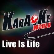 Live Is Life (Originally Performed By Opus)[Karaoke Version] Song