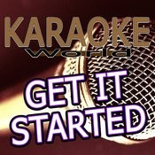 Get It Started (Originally Performed By Pitbull Feat. Shakira)[Karaoke Version] Song