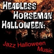 Headless Horseman Halloween: Jazz Halloween Music Songs