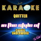Quitter (In The Style Of Carrie Underwood) [Karaoke Version] Song