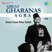 Great Gharanas - Agra Vol 1 Songs
