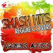 Smash Hits: Reggae Covers Songs