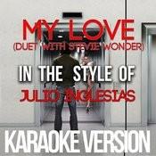 My Love (Duet With Stevie Wonder) [In The Style Of Julio Inglesias] [Karaoke Version] Song