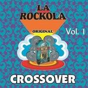La Rockola Crossover, Vol. 1 Songs