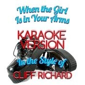 When The Girl Is In Your Arms (In The Style Of Cliff Richard) [Karaoke Version] - Single Songs