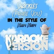 Shackles (Praise You) [In The Style Of Mary Mary] [Karaoke Version] - Single Songs