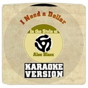 I Need A Dollar (In The Style Of Aloe Blacc) [Karaoke Version] Song