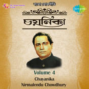 Chayanika  - Nirmalendu Chowdhury Vol 4 Songs