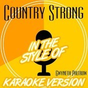 Country Strong (In The Style Of Gwyneth Paltrow) [Karaoke Version] Song
