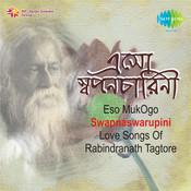 Ogo Swapnaswarupini - Love Songs Of Rabindranath Tagore Songs