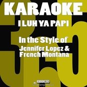 I Luh Ya Papi (In The Style Of Jennifer Lopez & French Montana) [Karaoke Version] - Single Songs