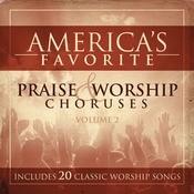 America's Favorite Praise And Worship Choruses Volume 2 Songs