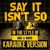 Say It Isn't So (In The Style Of Hall & Oates) [Karaoke Version] - Single Songs