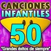 Canciones Infantiles, 50 Grandes Exitos De Siempre Songs