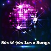 80s And 90s Love Songs Songs