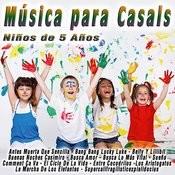 Música Para Casals: Niños De 5 Años Songs