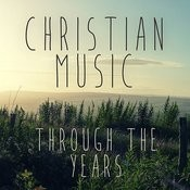 Christian Music Through The Years Songs