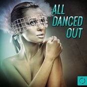All Danced Out Songs