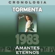 Tormenta Cronología - Amantes Eternos (1983) Songs