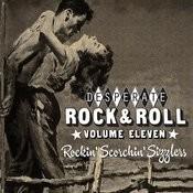 Desperate Rock'n'roll Vol. 11, Rockin' Scorchin' Sizzlers Songs