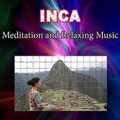 Inca Meditation And Relaxing Music Songs