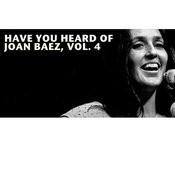Have You Heard Of Joan Baez, Vol. 4 Songs
