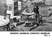 Boozin', Gamblin', Cheatin', Ramblin', Vol. 5 Songs